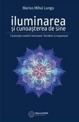 Iluminarea si cunoasterea de sine - Marius Mihai Lungu title=Iluminarea si cunoasterea de sine - Marius Mihai Lungu