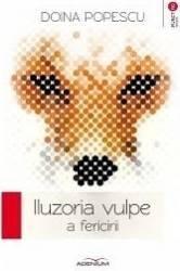 Iluzoria vulpe a fericirii - Doina Popescu Carti