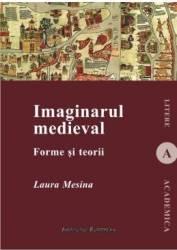 Imaginarul Medieval - Laura Mesina