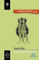 Imblanzirea divinei egrete - Sergio Pitol