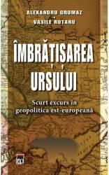 Imbratisarea ursului - Alexandru Grumaz Vasile Rotaru