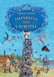 Imparatia lui Ciubotel + CD - Spiridon Vangheli