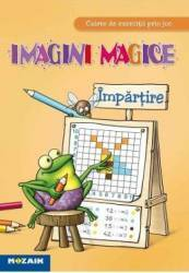 Impartire - Imagini magice - Caiet de exercitii prin joc