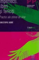 Imperfecti liberi si fericiti - Cristophe Andre Carti