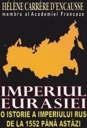 Imperiul Eurasiei - Helene Carrere d Encausse Carti