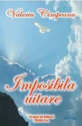 Imposibila uitare - Valeriu Cimpeanu