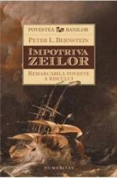 Impotriva Zeilor - Peter L. Bernstein