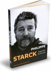 Impresii de aiurea - Philippe Starck