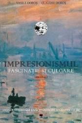 Impresionismul fascinatie si culoare - Vasile Doros Claudiu Doros