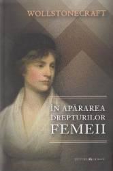 In apararea drepturilor femeii - Wollstonecraft