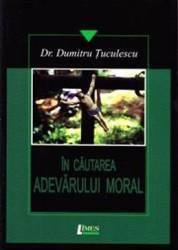 In cautarea adevarului moral - Dumitru Tuculescu
