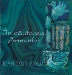 In cautarea armoniei - Ioan Gyuri Pascu Carti