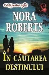 In cautarea destinului - Nora Roberts