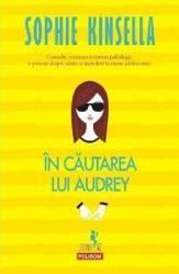 In cautarea lui Audrey - Sophie Kinsella Carti