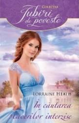 In cautarea placerilor interzise - Lorraine Heath