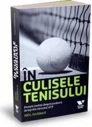 In culisele tenisului - Neil Harman Carti