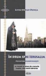 In drum spre Ierusalim - Liviu Stefan Dunca