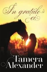 In gratiile ei - Tamera Alexander