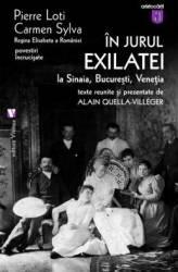 In jurul exilatiei la Sinaia Bucuresti Venetia - Pierre Loti Carmen Sylva Carti