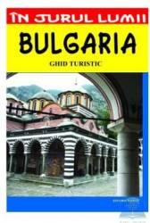 In jurul lumii - Bulgaria - Ghid turistic