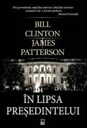 In lipsa presedintelui - Bill Clinton James Patterson - PRECOMANDA