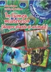 In lumea misterelor despre plante si animale - Adina Grigore Cristina Ipate-Toma