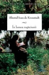 In lumea rugaciunii - Ioan de Kronstadt