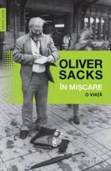 In miscare. O viata - Oliver Sacks