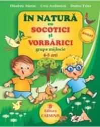 In natura cu Socotici si Vorbarici grupa mijlocie 4-5 ani - Elisabeta Martac Carti