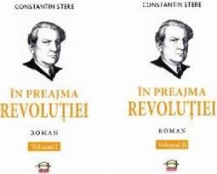 In preajma Revolutiei vol.1+2 - Constantin Stere