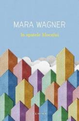 In spatele blocului - Mara Wagner Carti