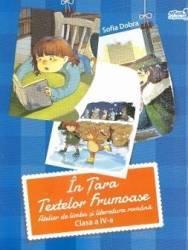 In Tara Textelor Frumoase cls 4 Atelier de romana - Sofia Dobra