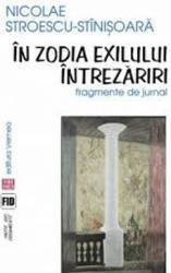In zodia exilului. Intrezariri - Nicolae Stroescu-Stinisoara title=In zodia exilului. Intrezariri - Nicolae Stroescu-Stinisoara