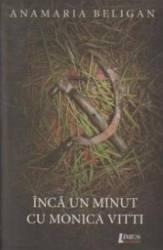 Inca Un Minut Cu Monica Vitti - Anamaria Beligan