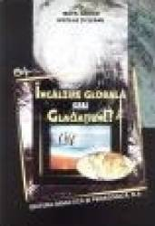 Incalzire Globala Sau Glaciatiune - Teofile Gridan Nicolae Ticleanu