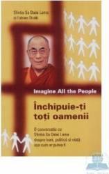Inchipuie-ti toti oamenii - Dalai Lama