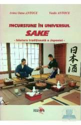 Incursiune in universul sake - Arina Oana Antoce Vasile Antoce