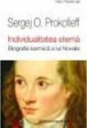 Individualitatea Eterna. Biografia Karmica A Lui Novalis - Sergej O. Prokofieff