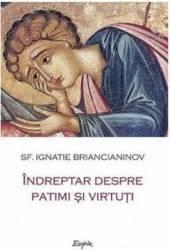 Indreptar despre patimi si virtuti - Ignatie Briancianinov