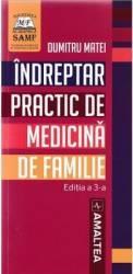 Indreptar practic de medicina de familie Ed.3 - Dumitru Matei