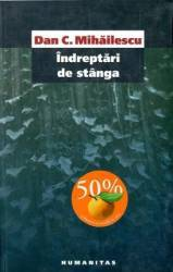 Indreptari De Stanga - Dan C. Mihailescu