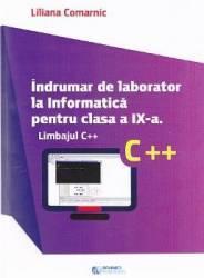 Indrumar de laborator la Informatica pentru cls 9 Limbajul C++ - Liliana Comarnic title=Indrumar de laborator la Informatica pentru cls 9 Limbajul C++ - Liliana Comarnic
