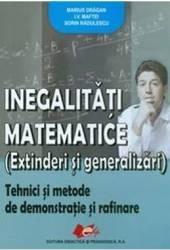 Inegalitati matematice - Marius Dragan I.V. Maftei Sorin Radulescu Carti