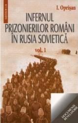 Infernul Prizonierilor Romani In Rusia Sovietica Vol.1+2 - I. Oprisan