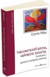 Infometeaza egoul hraneste sufletul - Connie Miller