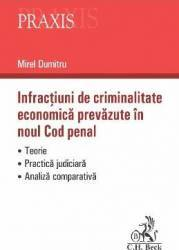 Infractiuni de criminalitate economica prevazute in noul Cod penal - Mirel Dumitru