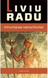 Infruntarea Nemuritorilor - Liviu Radu