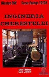 Ingineria cherestelei - Ene Nicolae Cezar George Tatar