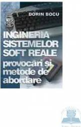 Ingineria sistemelor soft reale. Provocari si metode de abordare - Dorin Bocu