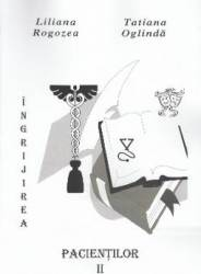 Ingrijirea pacientilor. Vol. II - Liliana Rogozea Tatiana Oglinda Carti